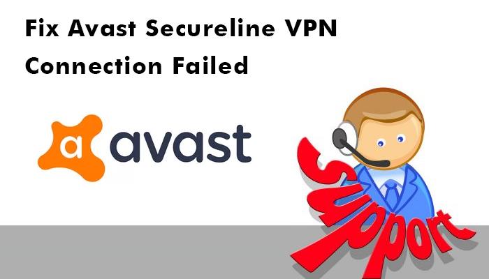 Fix Avast Secureline VPN Connection Failed